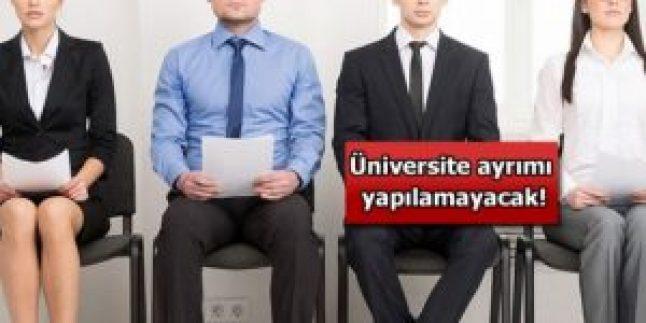 İşe alırken üniversite ayrımı yapılamayacak
