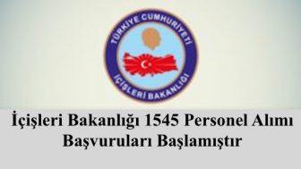 İçişleri Bakanlığı 1545 Personel Alacak